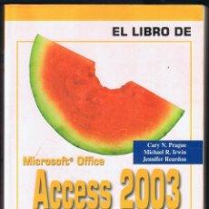 Libros de segunda mano: EL LIBRO DE ACCESS 2003 MICROSOFT OFFICE EDICIONES ANAYA 832 PÁGINAS AÑO 2004 MD207. Lote 59673755