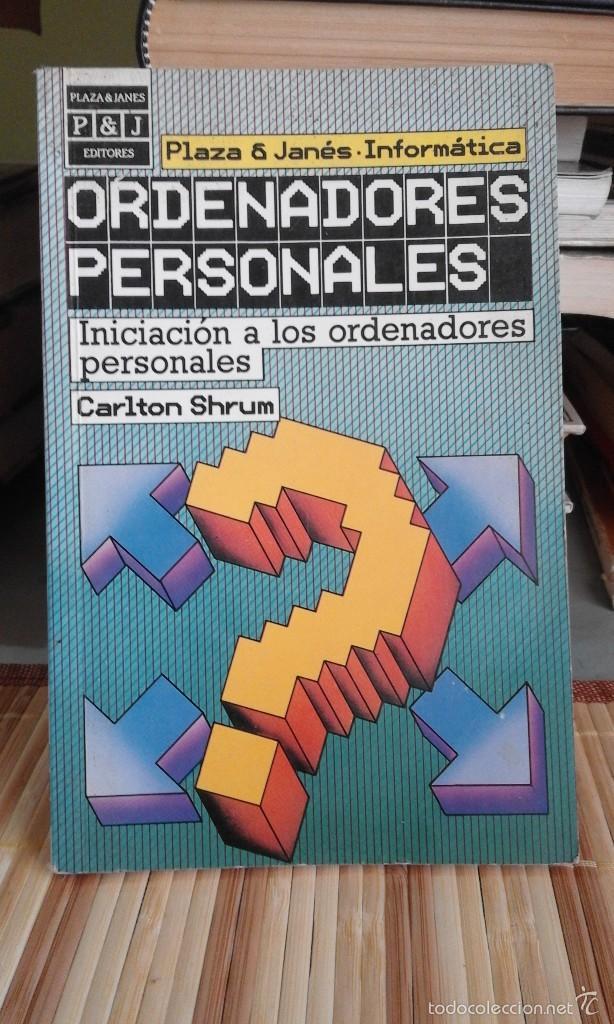 ORDENADORES PERSONALES. INICIACIÓN A LOS ORDENADORES PERSONALES - CARLTON SHRUM - 1ª EDICIÓN 1985 (Libros de Segunda Mano - Informática)