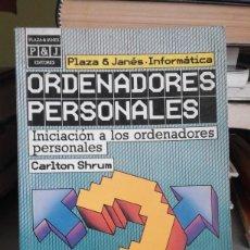 Libros de segunda mano: ORDENADORES PERSONALES. INICIACIÓN A LOS ORDENADORES PERSONALES - CARLTON SHRUM - 1ª EDICIÓN 1985. Lote 59880927