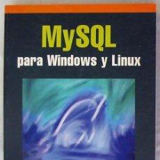 Libros de segunda mano: MYSQL PARA WINDOWS Y LINUX - CÉSAR PÉREZ - RA-MA 2004 - INCLUYE DISCO - VER INDICE. Lote 59916883