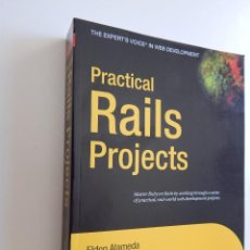 Libros de segunda mano: PRACTICAL RAILS PROJECTS. THE EXPERT´S VOICE IN WEB DEVELOPMENT - ELDON ALAMEDA 2007 - ENGLISH. Lote 60646291