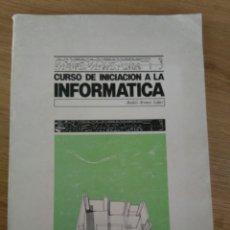 Libros de segunda mano: CURSO DE INICIACIÓN A LA INFORMÁTICA. ANDRÉS ARRANZ LÓPEZ. COLEGIO ARQUITECTOS MADRID 1983. Lote 60852307
