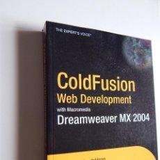 Libros de segunda mano: COLDFUSION WEB DEVELOPMENT WITH MACROMEDIA DREAMWEAVER MX 2004. Lote 60719211