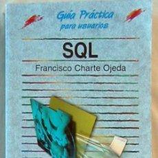 Libros de segunda mano: SQL - FRANCISCO CHARTE OJEDA - GUÍA PRACTICA ANAYA 2005 - VER INDICE. Lote 60875439