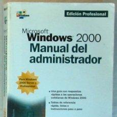 Libros de segunda mano: WINDOWS 2000 - MANUAL DEL ADMINISTRADOR - WILLIAM R. STANEK - MCGRAW-HILL 2000 - VER INDICE. Lote 60909139