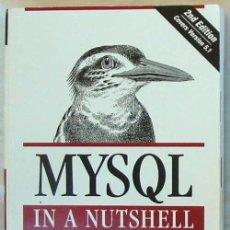 Libros de segunda mano: MYSQL IN A NUTSHELL - A DESKTOP QUICK REFERENCE - RUSSELL J. T. DYER - O'REILLY 2008 - VER INDICE. Lote 60937803