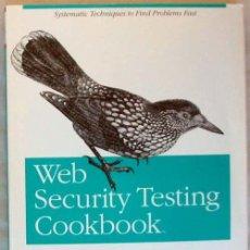 Libros de segunda mano: WEB SECURITY TESTING COOKBOOK - PACO HOPE / BEN WALTHER - O'REILLY 2009 - VER INDICE. Lote 60939347