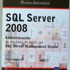 Libros de segunda mano: SQL SERVER 2008 - ADMINISTRACIÓN DE UNA BASE DE DATOS CON SQL SERVER MANAGEMENT STUDIO - VER INDICE. Lote 60942631