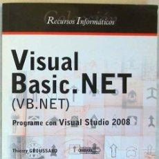 Libros de segunda mano: VISUAL BASIC.NET (VB.NET) - PROGRAME CON VISUAL STUDIO 2008 - THIERRY GROUSSARD 2009 - VER INDICE. Lote 60943323