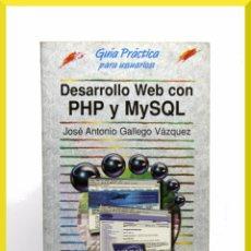 Libros de segunda mano: GUÍA PRÁCTICA PARA USUARIOS DESARROLLO WEB CON PHP Y MYSQL - J. ANTONIO GALLEGO - ANAYA 2003. Lote 31621092