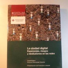 Libros de segunda mano: LA CIUDAD DIGITAL. ESPERANZAS, RIESGOS Y DESILUSIONES EN LAS REDES. ISBN 9788490441299.. Lote 61637820