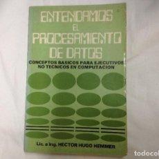 Libros de segunda mano: ENTENDAMOS EL PROCESAMIENTO DE DATOS .- HEMMER, HECTOR HUGO-.. Lote 61645376