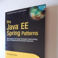 Libros de segunda mano: PRO JAVA EE SPRING PATTERNS. BEST PRACTICES AND DESIGN STRATEGIES IMPLEMENTING JAVA EE PATTERNS WITH. Lote 61619456