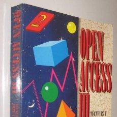Libros de segunda mano: OPEN ACCESS III - MANUEL GRANADOS - INCLUYE DISQUETE *. Lote 61996048