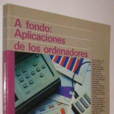Libros de segunda mano: A FONDO : APLICACIONES DE LOS ORDENADORES - ROGER WALKER *. Lote 62250084