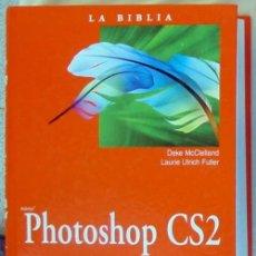 Libros de segunda mano: LA BIBLIA DE PHOTOSHOP CS2 - VARIOS AUTORES - ANAYA 2006 - 1103 PÁGINAS - VER INDICE. Lote 63375436