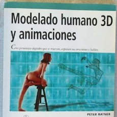 Libros de segunda mano: MODELADO HUMANO 3D Y ANIMACIONES - PETER RATNER - ANAYA 2004 - CON DISCO - VER INDICE. Lote 79572271