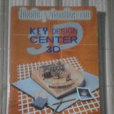 Libros de segunda mano: DISEÑA Y VISUALIZA CON KEY DESIGN CENTER 3D. Lote 64719587