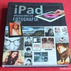 Libros de segunda mano: FOTOGRAFIA APLICACIONES EN IPAD CAMARA FOTO FOTOS DESCARGAR IMAGENES DE CAMARA DIGITAL FILTROS. Lote 66271130