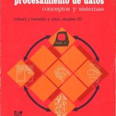 Libros de segunda mano: PROCESAMIENTO DE DATOS. CONCEPTOS Y SISTEMAS. 1983. Lote 67501157