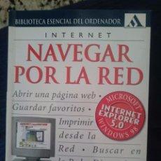 Libros de segunda mano: INTERNET - NAVEGAR POR LA RED - ANNALISA MILNER -REFHAULDEPU O --REFM1E2. Lote 67690833