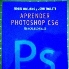 Libros de segunda mano: APRENDER PHOTOSHOP CS6, TECNICAS ESENCIALES, EDIT. ANAYA. Lote 68185369