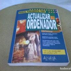 Libros de segunda mano: ACTUALIZAR SU ORDENADOR . Lote 68487533
