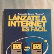 Libros de segunda mano: LÁNZATE A INTERNET ES FÁCIL - FERNANDO GARCÍA GARANZ. Lote 69017161