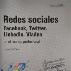Libros de segunda mano: REDES SOCIALES - FACEBOOK, TWITTER, LINKEDLN, VIADEO - ROMAIN RISSOAN - 2011 1ª EDICION (COMO NUEVO). Lote 69645457