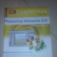 Libros de segunda mano: PHOTOSHOP ELEMENTS 2.0. PC CUADERNOS. Lote 70314706