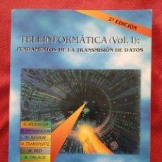 Libros de segunda mano: TELEINFORMATICA (VOL I Y II ) FUNDAMENTOS DE LA TRANSMISIÓN DE DATOS Y PROTOCOLOS DEL BLOQUE - º. Lote 70421317