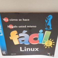 Libros de segunda mano: VEA CÓMO SE HACE. HÁGALO USTED MISMO FÁCIL LINUX - LISA LEE. Lote 70687757