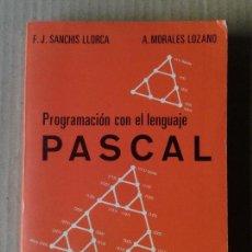 Libros de segunda mano: PROGRAMACIÓN CON EL LENGUAJE PASCAL, DE F.J. SANCHÍS LLORCA Y A. MORALES LOZANO. PARANINFO, 1984. Lote 71066381