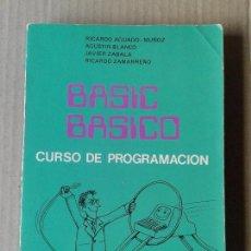 Libros de segunda mano: BASIC BÁSICO: CURSO DE PROGRAMACIÓN, POR AGUADO-MUÑOZ, BLANCO, ZABALA Y ZAMARREÑO. Lote 71066565