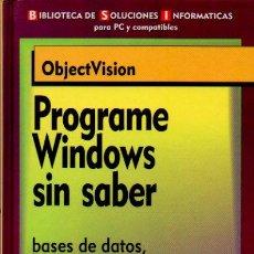 Libros de segunda mano - PROGRAME WINDOWS SIN SABER. OBJECTVISION- BIBLIOTECA SOLUCIONES INFORMÁTICAS PARA PC Y COMPATIBLES - 72371363
