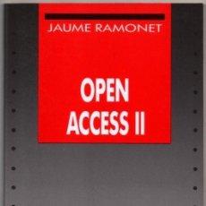 Libros de segunda mano: OPEN ACCESS II - JAUME RAMONET *. Lote 73739363