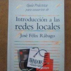 Libros de segunda mano: INTRODUCCION A LAS REDES LOCALES (JOSE FELIX RABAGO) - ANAYA. Lote 74248999