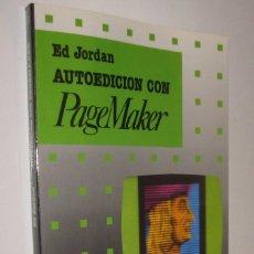 Libros de segunda mano: AUTOEDICION CON PAGEMAKER - ED JORDAN *. Lote 74711327