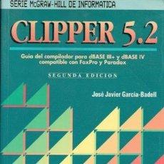 Libri di seconda mano: CLIPPER 5.2, JOSÉ JAVIER GARCÍA BADELL. Lote 74856851