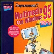 Libros de segunda mano: MULTIMEDIA CON WINDOWS 95 PARA TORPES - IGNACIO DE BUSTOS MARTIN *. Lote 75025407