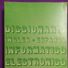 Libros de segunda mano: DICCIONARIO INGLÉS-ESPAÑOL INFORMÁTICO, ELECTRÓNICO Y GENERAL. SEGUNDA EDICIÓN REVISADA Y AMPLIADA.. Lote 75805985