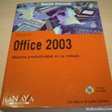 Libros de segunda mano: OFFICE 2003 - MANUAL AVANZADO - INCLUYE CD - MÁXIMA PRODUCTIVIDAD EN SU TRABAJO. Lote 75905967