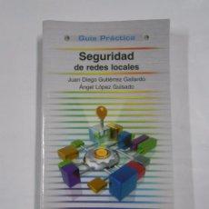 Libros de segunda mano: SEGURIDAD DE REDES LOCALES. JUAN DIEGO GUTIERREZ Y ANGEL LOPEZ GUISADO. GUIAS PRACTICAS ANAYA TDK71. Lote 76451643