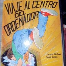 Libros de segunda mano: VIAJE AL CENTRO DEL ORDENADOR. LLOREC GUILERA. SANTI SOLAS. 1985. Lote 77893581