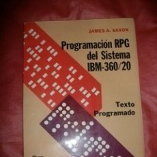 Libros de segunda mano: PROGRAMACIÓN RPG DEL SISTEMA IBM 360/20 - JAMES A. SAXON. Lote 78176013
