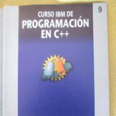 Libros de segunda mano: CURSO IBM DE PROGRAMACION EN C++ Nº 9. Lote 79047733