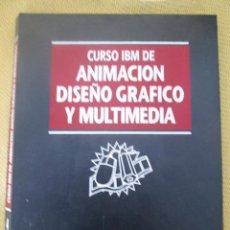 Libros de segunda mano: CURSO IBM DE ANIMACIÓN, DISEÑO Y MULTIMEDIA TOMO 4. Lote 79125665