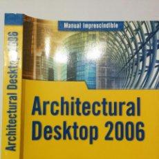 Libros de segunda mano: ARCHITECTURAL DESKTOP 2006 FERNANDO MONTAÑO LA CRUZ / MILTON CHANES MULTIMEDIA ANAYA 143. Lote 79171761