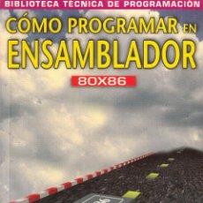 Libros de segunda mano: CÓMO PROGRAMAR EN ENSAMBLADOR 80X86. CONTIENE CD ROM. BIBLIOTECA TÉCNICA DE PROGRAMACIÓN.. Lote 80194705