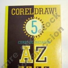 Libros de segunda mano: COREL DRAW! 5 , CURSO DE INICIACIÓN - M. NOGUERA MUNTADAS - INFORBOOK'S, 1995. Lote 80417877